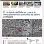 El Ministerio de Defensa pone a la venta el solar más codiciado del centro de Madrid.